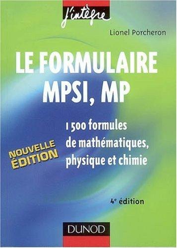 Le formulaire MPSI, MP : 1500 formules de mathématiques, physique et chimie