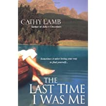The Last Time I Was Me by Cathy Lamb (2008-05-01)