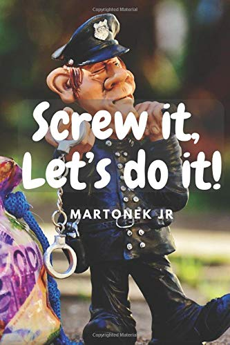 Screw it, Let's do it!: Motivational Notebook, Journal, Diary, Inspirational Quotes (110 Pages, Blank, 6 x 9) (Money, Band 3)