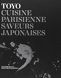 TOYO: Cuisine parisienne - Saveurs japonaises