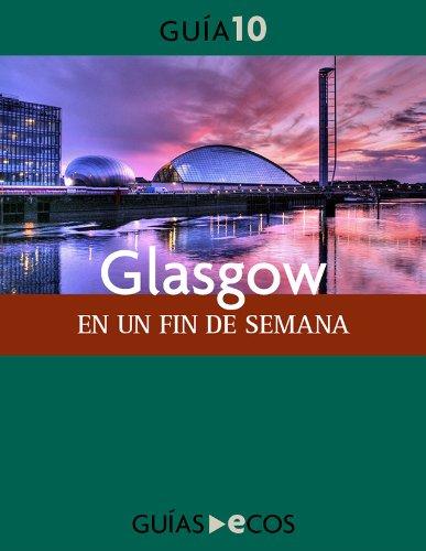 Glasgow. En un fin de semana por Ecos Travel Books