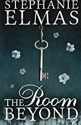The Room Beyond by Stephanie Elmas (2014-03-07)
