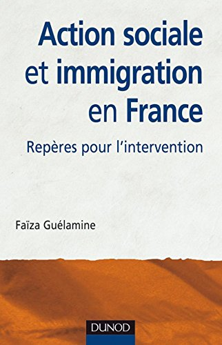 Action sociale et immigration en France - 2ème édition - Repères pour l'intervention
