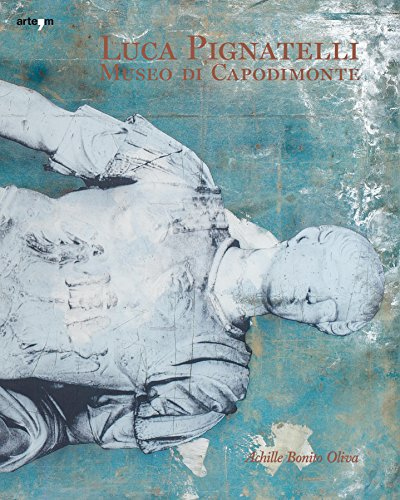 Luca Pignatelli. Museo di Capodimonte. Catalogo della mostra (Napoli, 10 maggio-31 luglio 2014). Ediz. multilingue