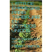 LISTA DE EMPRESAS PARA TRABAJAR EN ESTADOS UNIDOS: lista de empresas para visas H2A (imigracion Book 1) (English Edition)