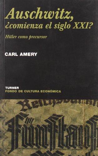 Auswitzch, ¿comienza el siglo XXI?: Hitler como precursor (Noema) por Carl Amery