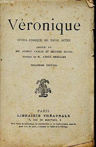 VERONIQUE / OPERA COMIQUE EN TROIS ACTES / NEUVIEME EDITION.