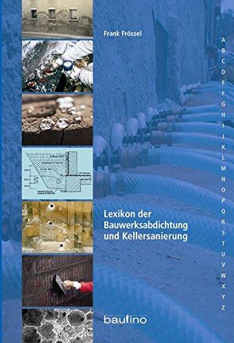 Preisvergleich Produktbild Lexikon der Bauwerksabdichtung und Kellersanierung
