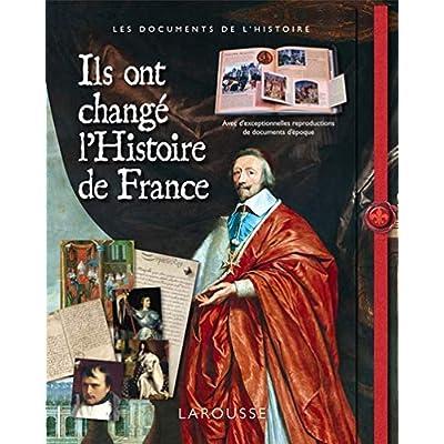 Ils ont changé l'Histoire de France