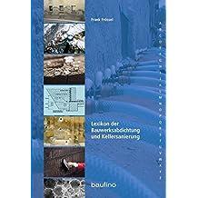 Lexikon der Bauwerksabdichtung und Kellersanierung