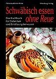Schwäbisch essen ohne Reue - Christina Kleiner-Röhr, Christina Kleiner- Röhr