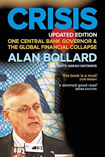 crisis-one-central-bank-governor-the-global-financial-collapse-by-alan-bollard-published-january-201