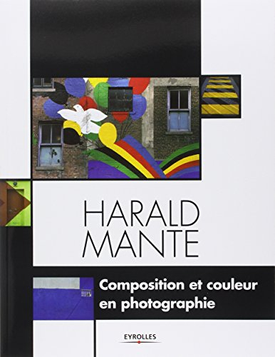 Composition et couleur en photographie par Harald Mante