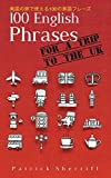 100 English Phrases for a Trip to the UK: 英国の旅で使える100の英語フレーズ