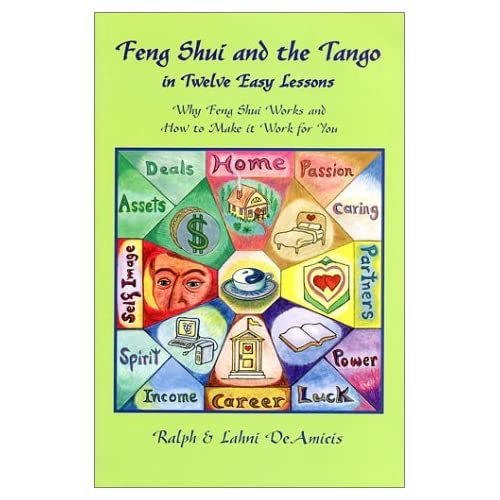 Feng Shui and the Tango in Twelve Easy Lessons by Ralph DeAmicis (2001-05-01)