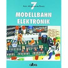 Modellbahn - Elektronik (AMP - Alba Modellbahn-Praxis)