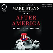 After America: Get Ready for Armageddon by Mark Steyn (2011-08-08)