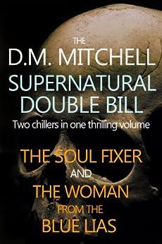 The D.M. Mitchell Supernatural Double bill (English Edition) par [Mitchell, D.M.]