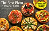 BEST PIZZA IS MADE AT HOME (A Nitty Gritty Cookbook)