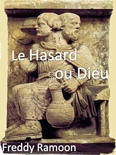 Télécharger en ligne Le Hasard ou Dieu epub pdf