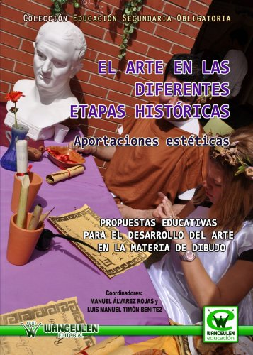 El Arte En Las Diferentes Etapas Históricas (Wanceulen educación) por Manuel Álvarez Rojas