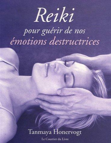 Reiki : Pour gurir de nos motions destructrices