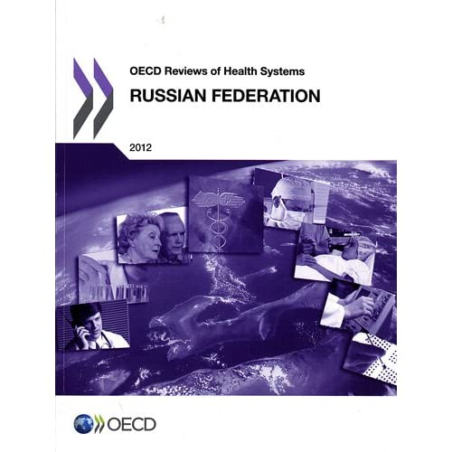 OECD Reviews of Health Systems : Russian Federation 2012