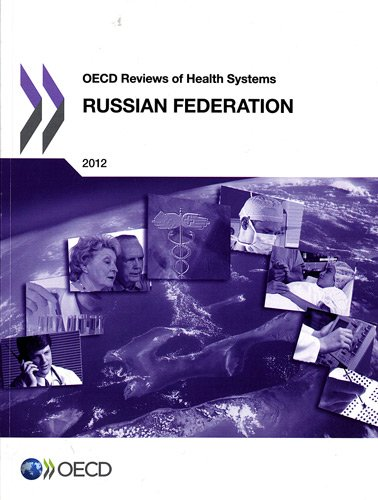 OECD Reviews of Health Systems : Russian Federation 2012 par Organisation for Economic Co-Operation and Development