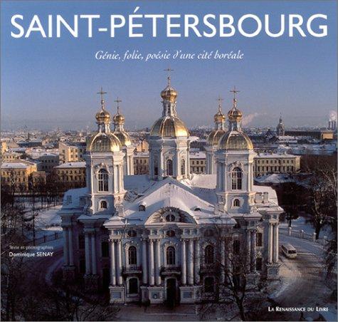 Saint-Petersbourg : Génie, folie, poésie d'une cité boréale