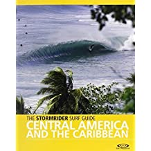 The Stormrider Surf Guide Central America & Caribbean by Sutherland, Bruce (2010) Paperback