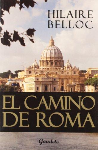 Camino de Roma, el por Hilaire Belloc