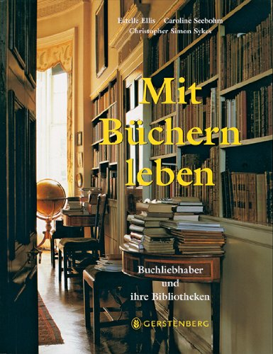 Buchseite und Rezensionen zu 'Mit Büchern leben: Buchliebhaber und ihre Bibliotheken' von Estelle Ellis