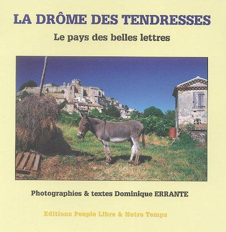 La Drôme des tendresses : Le pays des belles lettres