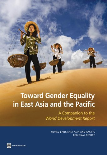 Toward Gender Equality in East Asia and the Pacific; A Companion to the World Development Report (World Bank East Asia and Pacific Regional Report) (English Edition) (Bank Report Development World)