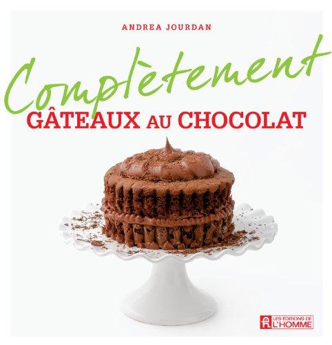 Complètement Gâteaux au chocolat - Andrea Jourdan sur Bookys