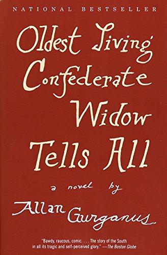 Oldest Living Confederate Widow Tells All (Vintage Contemporaries) por Allan Gurganus