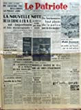 PATRIOTE (LE) [No 1960] du 26/01/1951 - PROCES SAISIES LOI DESSON NE LAISSONS PAS BAILLONNER LA PRESSE LIBRE - LA NOUVELLE NOTE DE LA CHINE A L'ONU EST IMPORTANTE ET TRES ENCOURAGEANTE ESTIME LA DELEGATION DE L'INDE UNE LETTRE DE M MEHRU A M ATTLEE PAR LAKE SUCCESS - LES ARGUMENTS FRAPPANTS DE M PLEVEN - DANS LEUR REPONSE A L'URSS LES OCCIDENTAUX TENTENT D'ELUDER LA QUESTION DU REARMEMENT ALLEMAND - A L'ASSEMBLEE LE GOUVERNEMENT S'OPPOSAIT A LA DISCUSSION DE L'AUGMENTATION DE LA RETRAITE DES VI