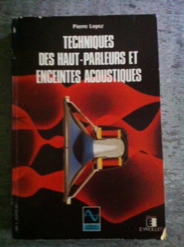 Techniques des haut-parleurs et enceintes acoustiques par Pierre Loyez