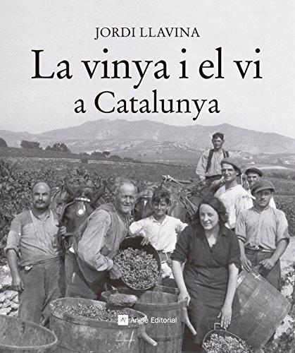 La Vinya I El Vi A Catalunya (Catalunya en blanc i negre) por Jordi Llavina Murgadas