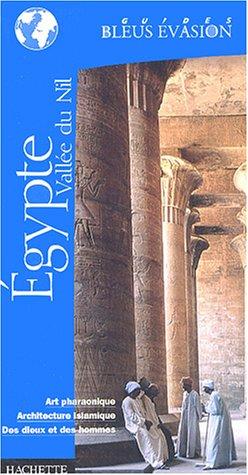 Guide Bleu Évasion : Egypte - Vallée du Nil
