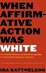 When Affirmative Action was White - The Untold Story of Racial Inequality in Twentieth-Century America