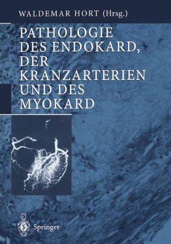 Pathologie des Endokard, der Kranzarterien und des Myokard (Spezielle pathologische Anatomie)
