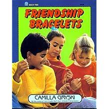 Friendship Bracelets by Camilla Gryski (1993-08-01)