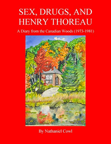 Back Cowl (Sex, Drugs, and Henry Thoreau: A Diary from the Canadian Woods (1973-1981) (English Edition))