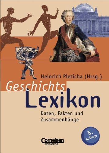 Scriptor Lexika: Geschichtslexikon: Daten, Fakten und Zusammenhänge