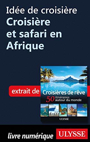 - Croisière et safari en Afrique (French Edition) ()
