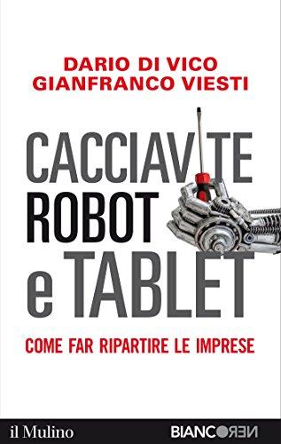 Cacciavite, robot e tablet: Come far ripartire le imprese