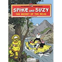 The Greatest Adventures of Spike and Suzy - The Secret of the Incas