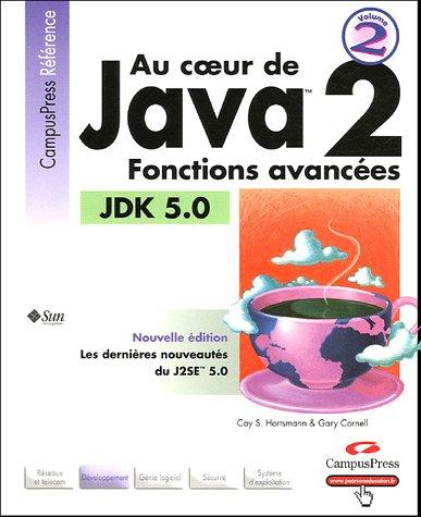 Au Cœur de Java 2: Fonctions avancées