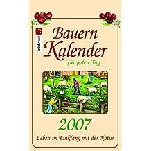 Bauernkalender für jeden Tag 2007. Leben im Einklang mit der Natur. Abreißkalender